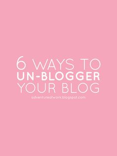 6 ways to un-blogger your blog // Adventure At Work