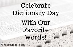 Celebrate Dictionary Day With Our Favorite Words!