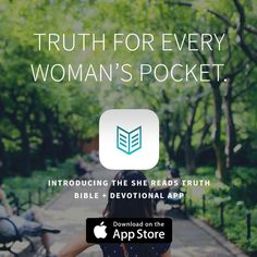 The new She Reads Truth Bible + Devotional App for iphone is in the App Store! #shereadstruth