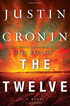 The Twelve (Book Two of The Passage Trilogy): A Novel: Justin Cronin. In his internationally bestselling and critically acclaimed novel The Passage, Justin Cronin constructed an unforgettable world transformed by a government experiment gone horribly wrong. Now the scope widens and the intensity deepens as the epic story surges forward with The Twelve. (Great!)