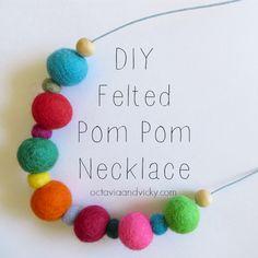 DIY Felted Pom Pom Necklace {via Octavia and Vicky}