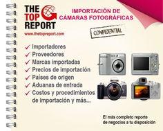http://www.thetopreport.com/reportes-online/tecnologia/camaras-fotograficas-1-1  Importación de Cámaras Fotográficas
