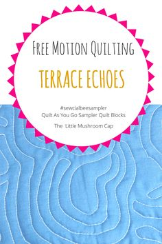 Free Motion Quilting Pattern Design | Terrace Echoes | Sewcial Bee Sampler | Sampler Quilt |Quilt As you Go technique tutorial