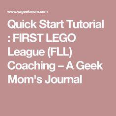 Quick Start Tutorial : FIRST LEGO League (FLL) Coaching – A Geek Mom's Journal