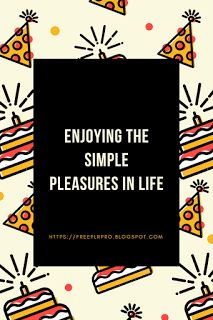 How To Make Money Online: Enjoying the Simple Pleasures in Life