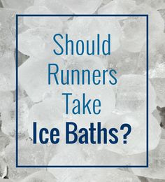 Should runners take ice baths?
