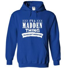 Its a MADDEN Thing, You Wouldnt Understand! - #gift for teens #cute gift. OBTAIN LOWEST PRICE => https://www.sunfrog.com/Names/Its-a-MADDEN-Thing-You-Wouldnt-Understand-usamquguvd-RoyalBlue-14419559-Hoodie.html?68278