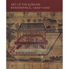 A compelling account of artistic and cultural achievements our book, Art of the Korean Renaissance, 1400-1600, features paintings, ceramics, metalware, lacquer, and books first-exhibited at The Metropolitan Museum of Art. Discover the Joseon dynasty and its impact on Korean history.