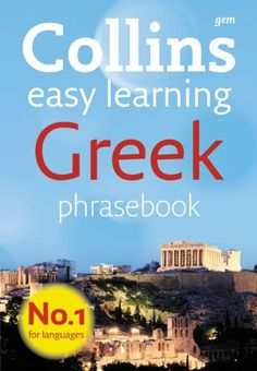 Collins Gem Easy Learning Greek Phrasebook by Collins UK. $6.95. Publication: July 12, 2010. Edition - Third Edition, Third edition. Publisher: HarperCollins UK; Third Edition, Third edition edition (July 12, 2010)