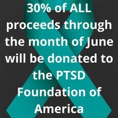 30% of all purchases through the month of June will be donated to the PTSD Foundation of America.