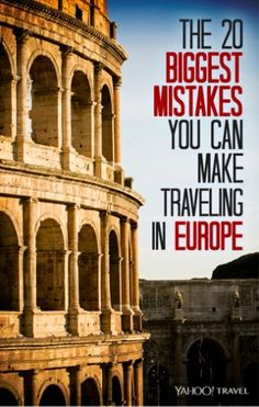 The 20 Biggest Mistakes You Can Make Traveling in Europe