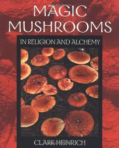 Magic Mushrooms in Religion and Alchemy « LibraryUserGroup.com – The Library of Library User Group