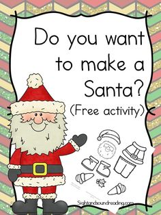 Preschool or Kindergarten Activity:  Do you want to make a Santa? You children will have fun with this free cut and paste activity.