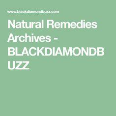 Natural Remedies Archives - BLACKDIAMONDBUZZ