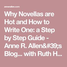 Why Novellas are Hot and How to Write One: a Step by Step Guide - Anne R. Allen's Blog... with Ruth Harris