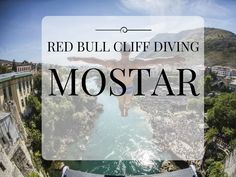 Tour Guide Mostar Cover Photo - Red Bull Cliff Diving event in Mostar