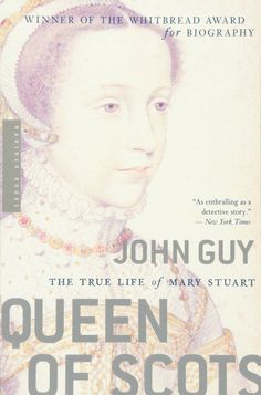 <i>Queen of Scots: The True Life of Mary Stuart</i> by John Guycountryliving