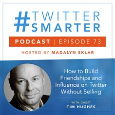 #73: How to Build Friendships and Influence on Twitter Without Selling, Featuring Tim Hughes via @madalynsklar Marketing Training, Sales And Marketing, Online Marketing, Social Media Marketing, Digital Marketing, Magazine Format, Cold Calling, Twitter Tips, Competitor Analysis