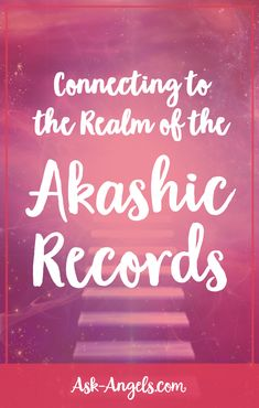 Connecting to the Realm of the Akashic Records