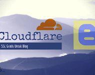 Cara Dapat SSL Gratis Dari Cloudflare Untuk Blog
