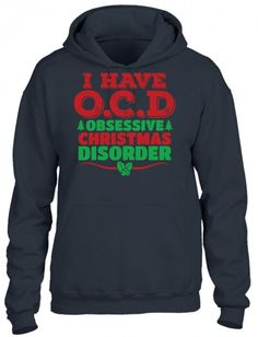 i have ocd obsessive christmas disorder HOODIE