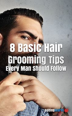 All you need are a few minutes now and then to follow these 8 easy grooming tips to make sure your hair doesn't have a mind of its own. http://www.baldingbeards.com/grooming-tips-for-men/ #grooming #tips #men