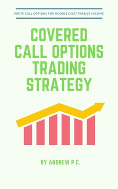The Ultimate Guide To Covered Call Options Book! Learn how you can make money writing/selling call options and increase your portfolio return while decreasing downside risk! This is a great strategy for dividend investors! Investing For Retirement, Early Retirement, Make Money Writing, How To Make Money, Stock Market For Beginners, Dividend Investing, Value Investing, Trading Quotes, Dividend Stocks