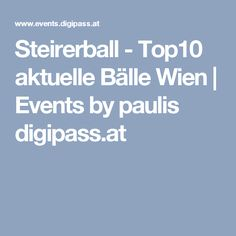 Steirerball - Top10 aktuelle Bälle Wien | Events by paulis digipass.at Event Guide, Events, Lifestyle