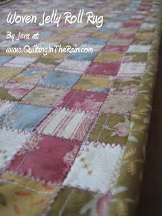 Woven Jelly Roll Rug (make it into a quilt and don't sew the strip together just iron with the salvages in the back)