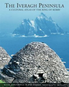 The Iveragh Peninsula: A Cultural Atlas of the Ring of Kerry: John Crowley, John Sheehan: Probably the best book you could buy to get an indepth understanding of Le Far West, Dark Skies, Ireland Travel, Cartography, Travel Posters, Great Britain, Beautiful Landscapes, Places To Go, Culture