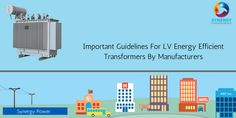 Important Guidelines For LV Energy Efficient Transformers By Manufacturers