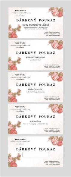 Kurz osobního líčení (Kč 2.500,-)Proměna - make up, účes, foto (Kč 2.000,-) / nebo Proměna DeLuxe v hotelu - make up, kadeřnické služby, 4 profesionální fotografie (Kč 3.500,-) Vizáž a foto (Kč 2.000,-)Image poradenství (Kč 500,-/hod)Beauty make up (Kč 800,-)Make up poradenství (Kč 1.000,-) Up
