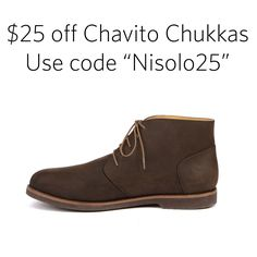"$25 off Chavito Chukkas through 7/28 at 11:59pm. Use code ""NISOLO25"""