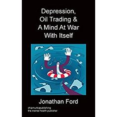 #BookReview of #DepressionOilTradingandaMindatWarwithItself from #ReadersFavorite - https://readersfavorite.com/book-review/depression-oil-trading-and-a-mind-at-war-with-itself  Reviewed by Ray Simmons for Readers' Favorite  I have never wanted to be an oil trader. I had imagined it as a pretty low stress job compared to, let's say, a soldier. Depression, Oil Trading & a Mind at War with Itself has cured me of that illusion. Any job can be stressful and a job you don't like and are depressed