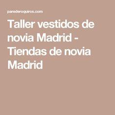 Taller vestidos de novia Madrid - Tiendas de novia Madrid