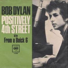 Dylan, Bob ~ Positively 4th Street/From A Buick 6