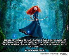 Mądre cytaty z bajek Disneya, które mogą wzbogacić twoje życie - KWEJK.pl - najlepszy zbiór obrazków z Internetu! Cinema Quotes, Some Quotes, Jelsa, Motto, Words, Disney Characters, Life, Merida, Meet