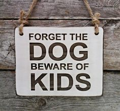 Forget the Dog Beware of Kids Pitbull German Shepard by edisonwood