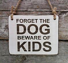 Forget the Dog Beware of Kids Pitbull German Shepard by edisonwood