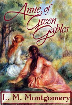 Anne of Green Gables by L.M. Montgomery.