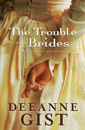 """THE TROUBLE WITH BRIDES by DEEANNE GIST. """"Get three historical romances in one omnibus edition from award-winning, bestselling author Deeanne Gist. This special edition introduces new and value-minded readers to Dee's unbeatable blend of lau gh-out-loud humor, poignant drama, and irresistible romance. Available from Available from Faith4U Book and Giftshop, Secunda, SA"""