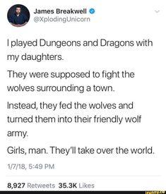 Girls... First D&D, next the world