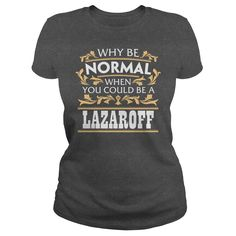 LAZAROFF Funny Tshirt #gift #ideas #Popular #Everything #Videos #Shop #Animals #pets #Architecture #Art #Cars #motorcycles #Celebrities #DIY #crafts #Design #Education #Entertainment #Food #drink #Gardening #Geek #Hair #beauty #Health #fitness #History #Holidays #events #Home decor #Humor #Illustrations #posters #Kids #parenting #Men #Outdoors #Photography #Products #Quotes #Science #nature #Sports #Tattoos #Technology #Travel #Weddings #Women