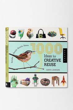 1000 Creative Ideas For Reuse By Garth Johnson  #UrbanOutfitters $18.99