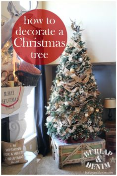 How to Decorate a Christmas Tree   Burlap and Denim
