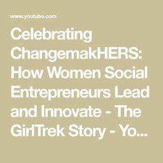 Celebrating ChangemakHERS: How Women Social Entrepreneurs Lead and Innovate - The GirlTrek Story Change Maker, Weight Control, Physics, Leadership, Innovation, Entrepreneur, Learning, Celebrities, Youtube