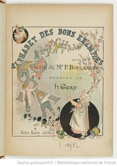 Alphabet des bons enfants / texte de Mme P. Boulanger ; dessins de H. Gray - 1885