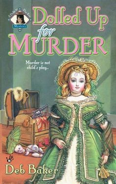 Dolled Up for Murder (2006) (The first book in the Gretchen Birch Mystery…