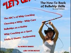 """Let's Get Cracking! The How-To Book of Bullwhip Skills"" Second Edition"