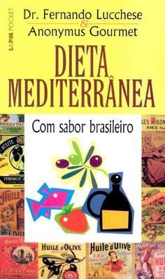 Dieta Mediterrânea Com Sabor Brasileiro - Coleção L&PM Pocket por Fernando Lucchese, http://www.amazon.com.br/dp/8525414921/ref=cm_sw_r_pi_dp_Lpehub0P86NEZ